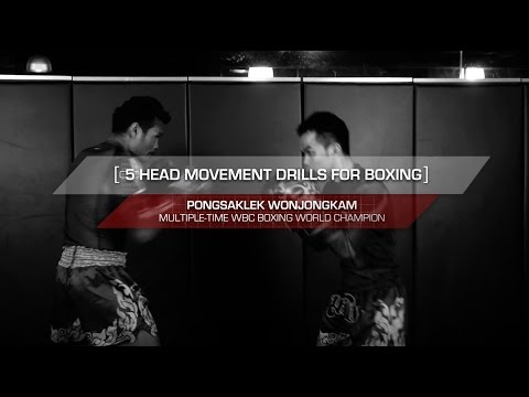 Boxing: 5 Basic Head Movement Drills By WBC World Champion Pongsaklek Wonjongkam | Evolve University