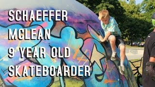 SKATEBOARDING 9 year old skateboarder Schaeffer McLean Summer Skate Video