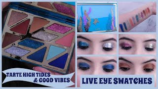 NEW TARTE HIGH TIDES & GOOD VIBES PALETTE - EYE SWATCHES - TARTE RAINFOREST OF THE SEA PALETTE 2019