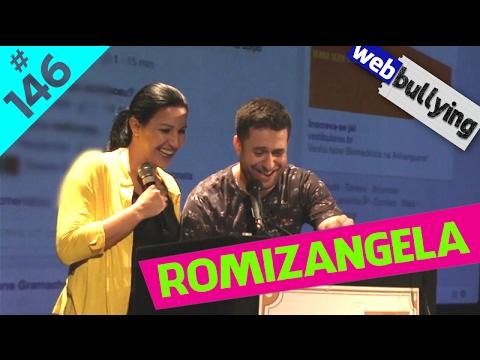 WEBBULLYING (FACEBULLYING) #146 - ROMIZANGELA (Ribeirão Preto, SP) Vídeos de zueiras e brincadeiras: zuera, video clips, brincadeiras, pegadinhas, lançamentos, vídeos, sustos