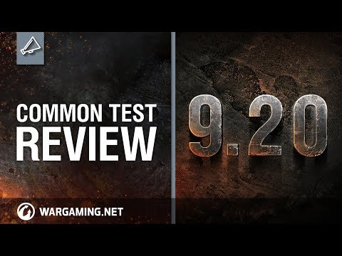 World of Tanks - Update 9.20 Common Test Review