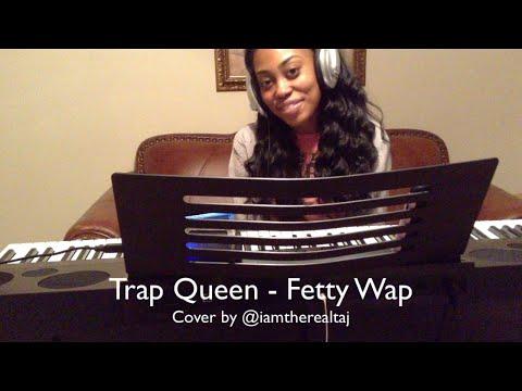 Trap Queen - Fetty Wap (cover By iamtherealtaj) video