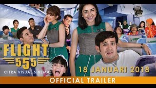FLIGHT 555 OFFICIAL TRAILER HD FILM Drama Komedi DI BIOSKOP 18 JANUARI 2018