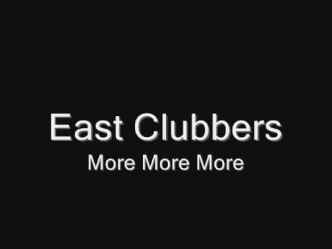 East Clubbers - More More More
