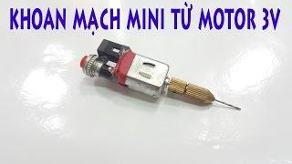 Chế Khoan Mạch MINI từ Motor 3v trong 1 phút