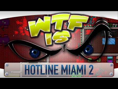 ► WTF Is... - Hotline Miami 2: Wrong Number ?