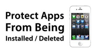 [iOS Advice] Prevent Apps From Being Installed Or Deleted