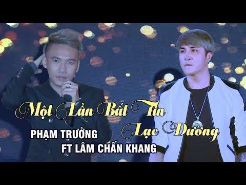 Một Lần Bất Tin, Lạc Đường - Phạm Trưởng ft Lâm Chấn Khang (Live Show Phạm Trưởng 2017 - Phần 1/21) thumbnail