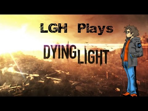 Dying Light part 3 - Playing with Electricity