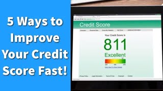 5 Ways to Improve Your Credit Score Fast!