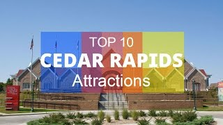 Top 10. Best Tourist Attractions In Cedar Rapids - Iowa