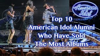 Top 10 American Idol Alumni Who Have Sold The Most Albums