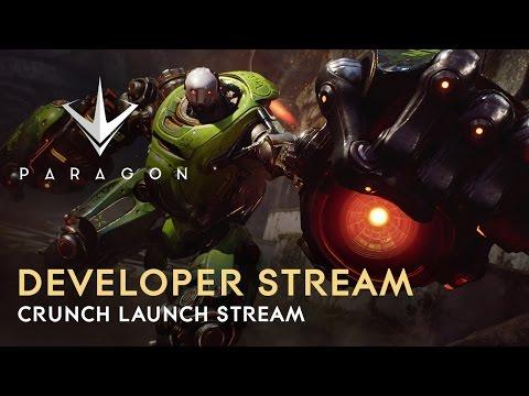 Paragon Developer Live Stream - Crunch Launch