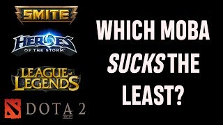 Which MOBA Sucks The Least