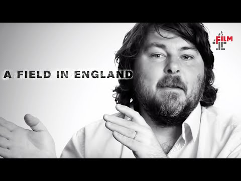 Ben Wheatley on A Field In England
