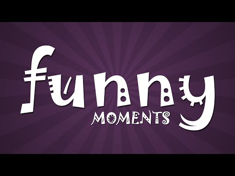 FUNNY MOMENTS #1
