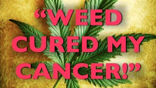 Cure For Cancer: Weed?
