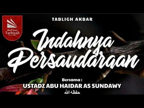 Indahnya Persaudaraan |  Ustadz Abu Haidar As-Sundawy