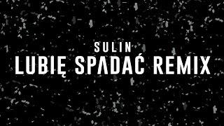 Sulin - Lubię spadać (Remix)