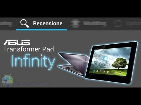 ASUS Transformer Pad Infinity TF700T, recensione in italiano by AndroidWorld.it
