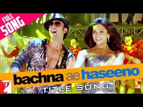 Bachna Ae Haseeno - Title song in HD
