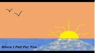 Since I Fell For You - CLASSIC - CarL . E