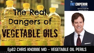 Ep82 Chris Knobbe MD The Scientific Truth behind Vegetable Oils Vs Real Food Fats