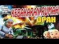 Rumah Upin ipin kebakaran , Opah marah GTA Lucu MP3