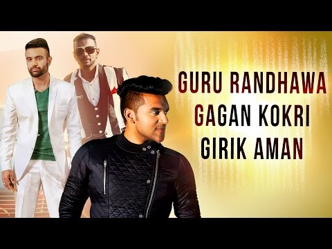 New Punjabi Songs | Guru Randhawa, Gagan Kokri, Girik Aman | Latest Punjabi Songs | Punjabi Jukebox