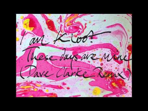 I Am Kloot - These Days Are Mine (Dave Clarke remix)