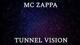 MC Zappa - Tunnel Vision