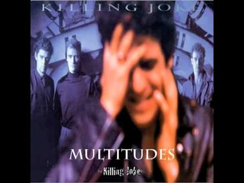 Killing Joke - Multitudes