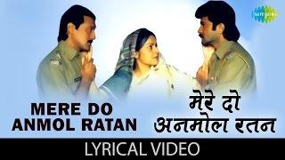 Mere Do Anmol Ratan with lyrics       Ram Lakhan A