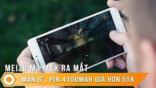 """Meizu M3 Max ra mắt - Màn 6,0"""", Pin 4.100mAh giá hơn 5tr"""