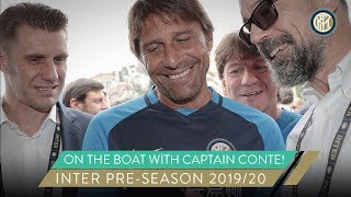 ON THE BOAT WITH ANTONIO CONTE AND LELE ORIALI | INTER PRE-SEASON 2019/20 ⛴⚫🔵