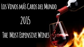 Los 5 Vinos más Caros del Mundo (2015) / The Most Expensive Wines of the World