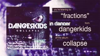 Dangerkids - Fractions