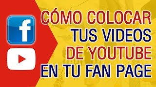 Como Colocar tus Videos de Youtube en tu Fan Page de Facebook