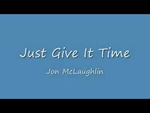 Jon Mclaughlin - Just Give It Time