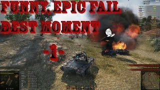 World Of Tanks - Funny, Fails and Best #Ep1