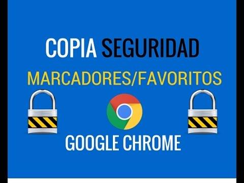 Cómo hacer Copia Seguridad Marcadores Google Chrome