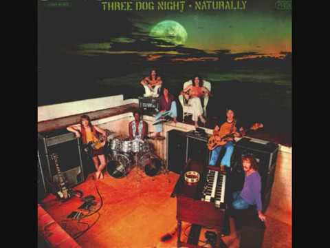 Three Dog Night - I Can Hear You Calling
