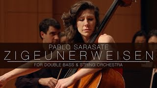 Sarasate - Zigeunerweisen for Double Bass and String Orchestra (arr. Lauren Pierce)