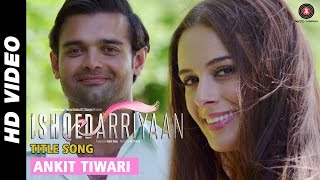 Ishqedarriyaan Title Video Song