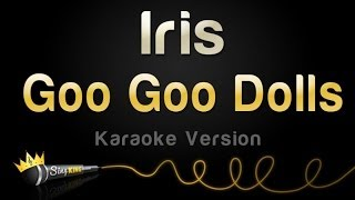 Download Lagu Goo Goo Dolls - Iris (Karaoke Version) Gratis STAFABAND