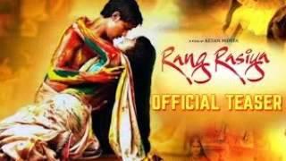 Rang Rasiya - Rang Rasiya Movie   Watch Rang Rasiya Hindi Movie Trailer Online