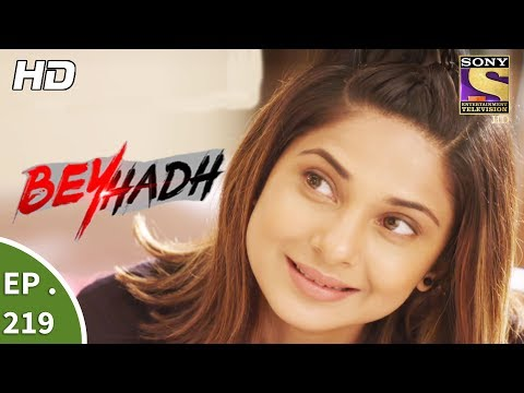 Beyhadh - बेहद - Ep 219 - 11th August, 2017 thumbnail