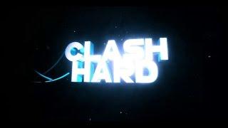 CLASH HARD SA S'EMBROUILLE SEC !!!!!!!