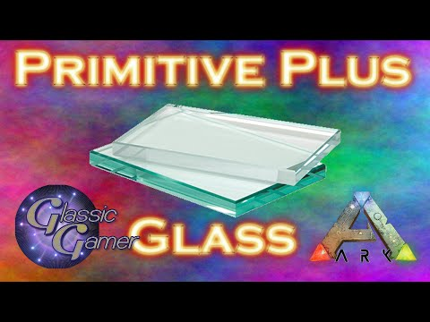 HOW TO MAKE GLASS! | ARK PRIMITIVE PLUS!