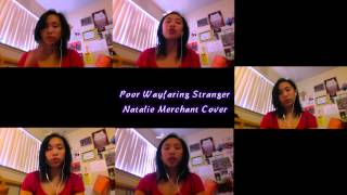 Watch Natalie Merchant Poor Wayfaring Stranger video